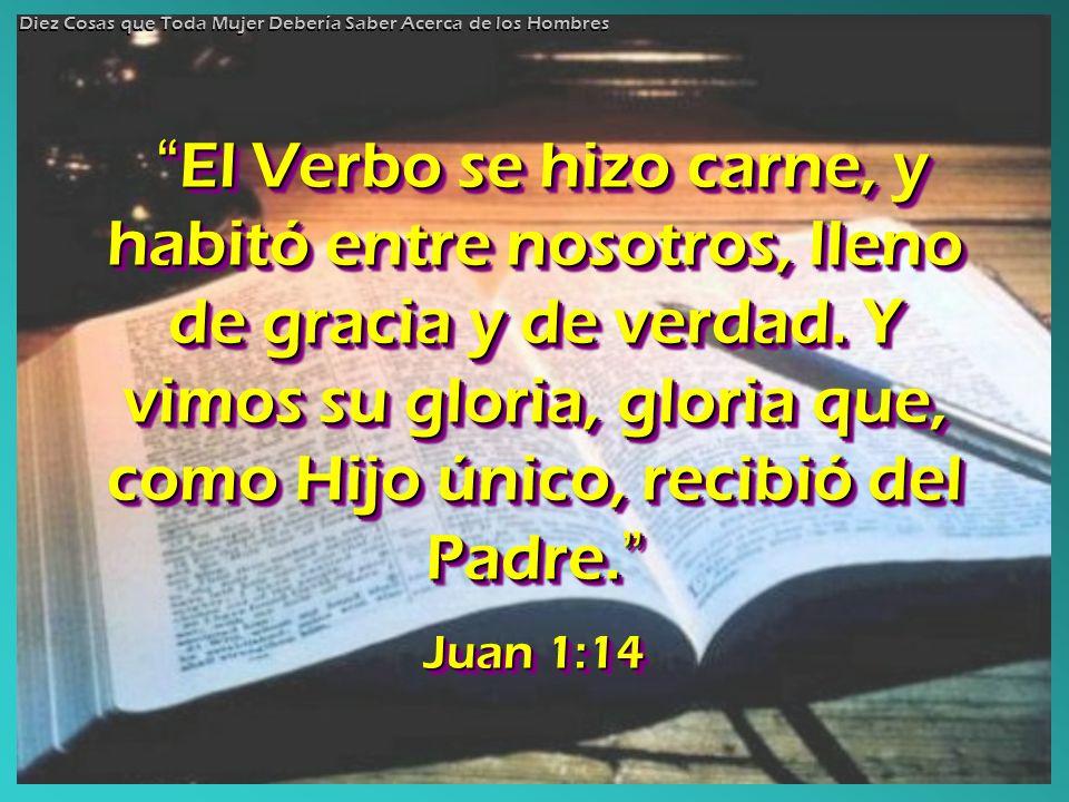 El Verbo se hizo carne, y habitó entre nosotros, lleno de gracia y de verdad. Y vimos su gloria, gloria que, como Hijo único, recibió del Padre. El Ve