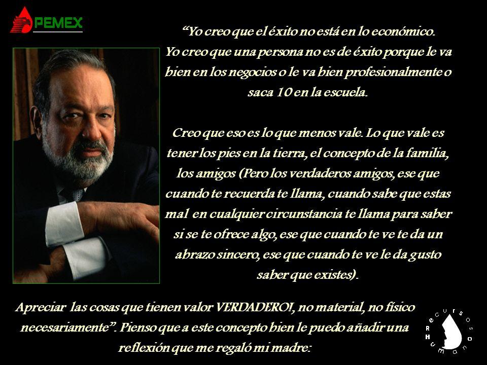 En la entrevista sobre el éxito que le hace Issac Lee, de la revista PODER, al Destacado Mexicano Carlos Slim Helú, este dice:
