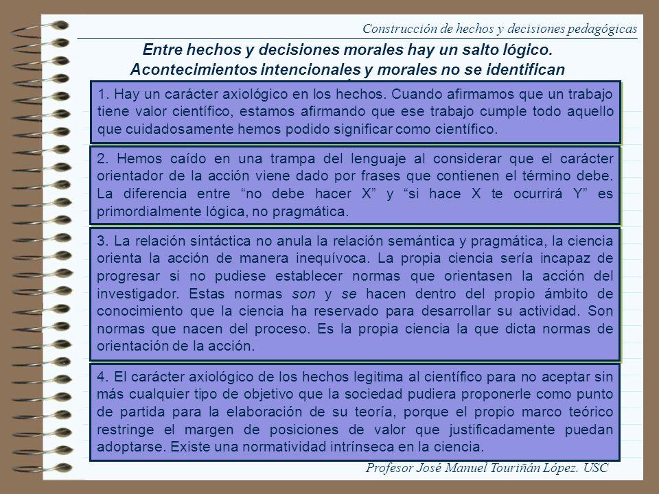 Existen objetivos que pueden descartarse con fundamento en el conocimiento del funcionamiento del sistema científico en que trabaja.