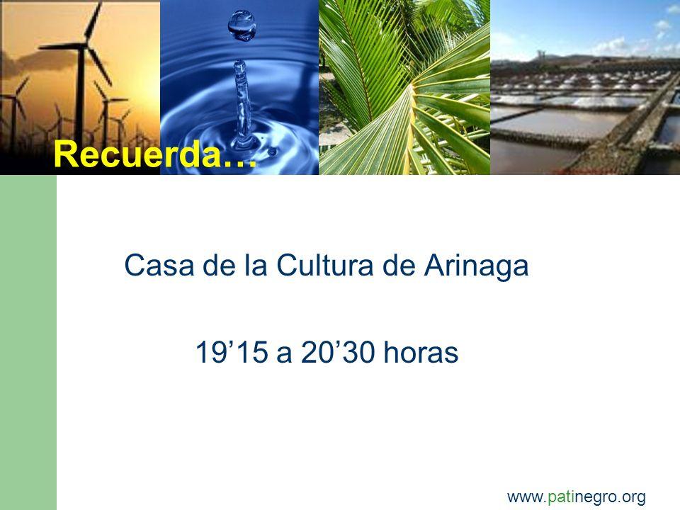 Recuerda… Casa de la Cultura de Arinaga 1915 a 2030 horas www.patinegro.org