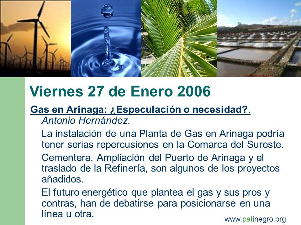 Viernes 27 de Enero 2006 Gas en Arinaga: ¿Especulación o necesidad .