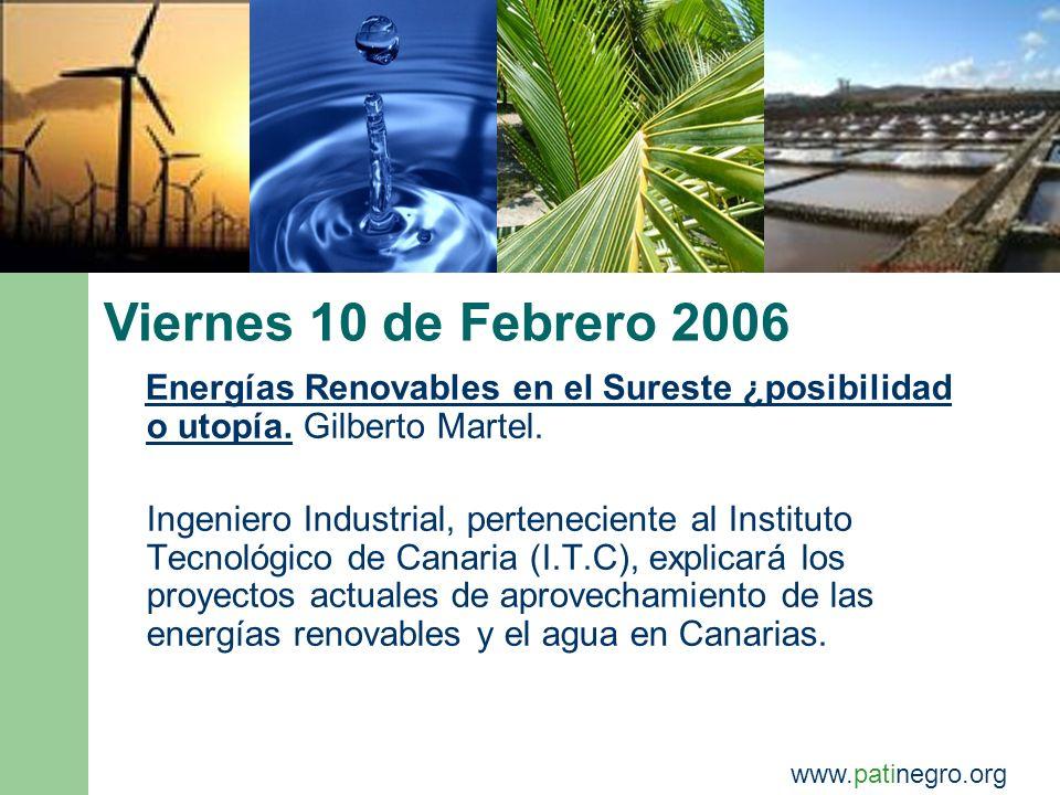 Viernes 10 de Febrero 2006 Energías Renovables en el Sureste ¿posibilidad o utopía.
