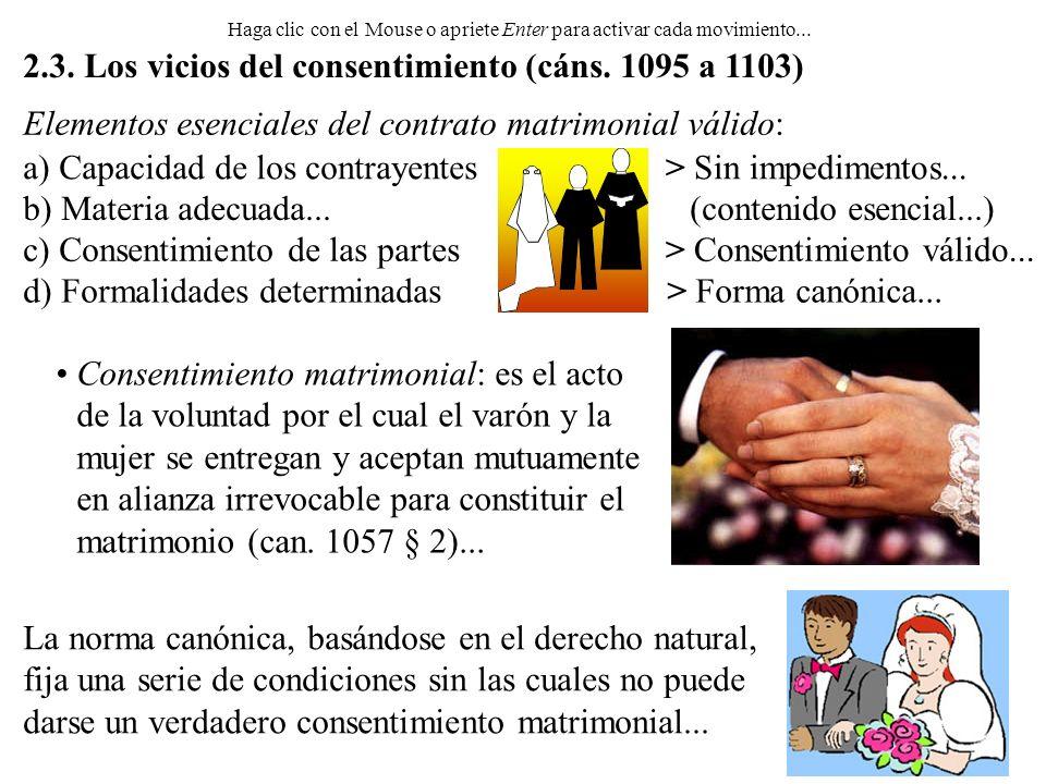 Elementos esenciales del contrato matrimonial válido: a) Capacidad de los contrayentes b) Materia adecuada... c) Consentimiento de las partes d) Forma