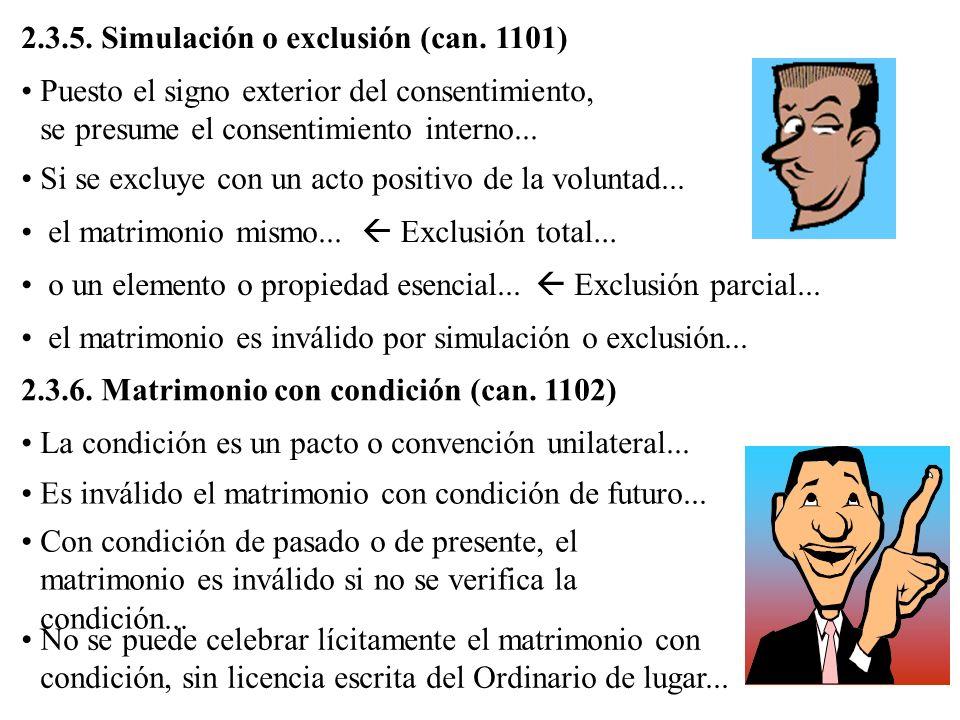 2.3.5. Simulación o exclusión (can. 1101) Puesto el signo exterior del consentimiento, se presume el consentimiento interno... Si se excluye con un ac