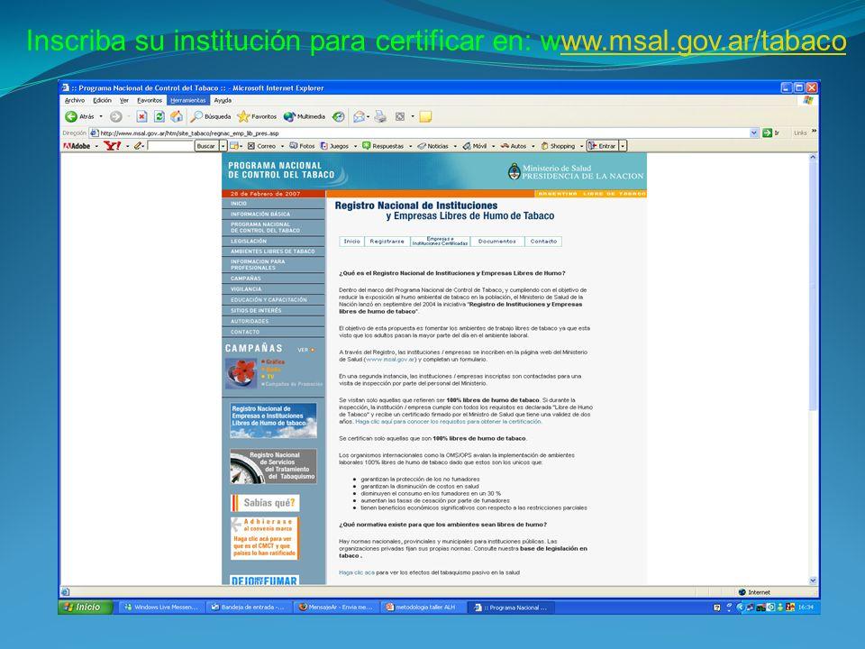 Inscriba su institución para certificar en: www.msal.gov.ar/tabacoww.msal.gov.ar/tabaco