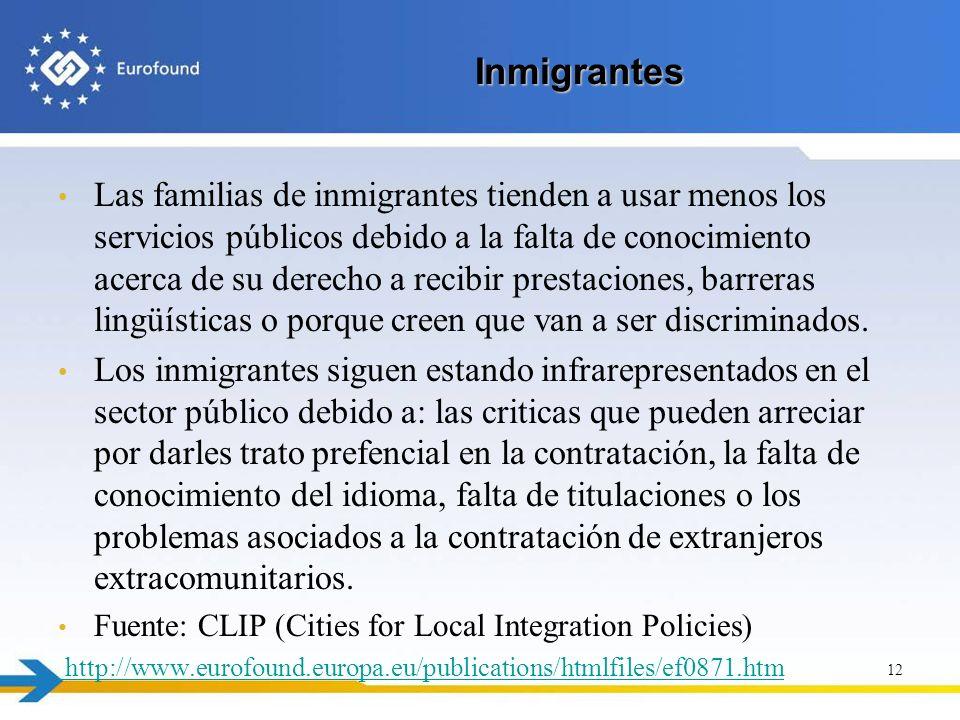 Inmigrantes Las familias de inmigrantes tienden a usar menos los servicios públicos debido a la falta de conocimiento acerca de su derecho a recibir p