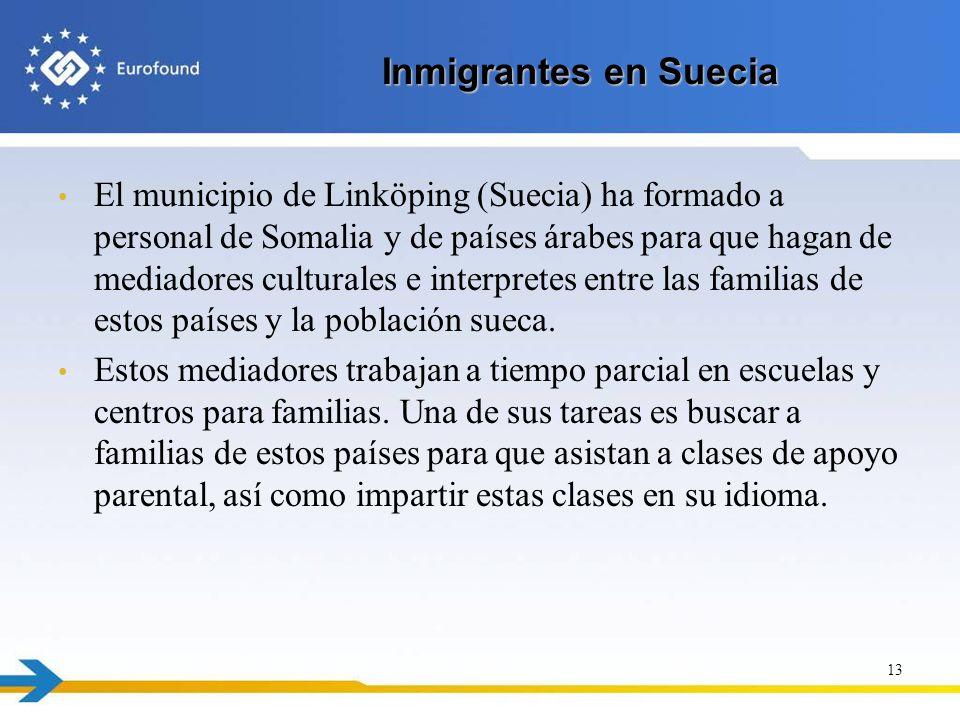 Inmigrantes en Suecia El municipio de Linköping (Suecia) ha formado a personal de Somalia y de países árabes para que hagan de mediadores culturales e