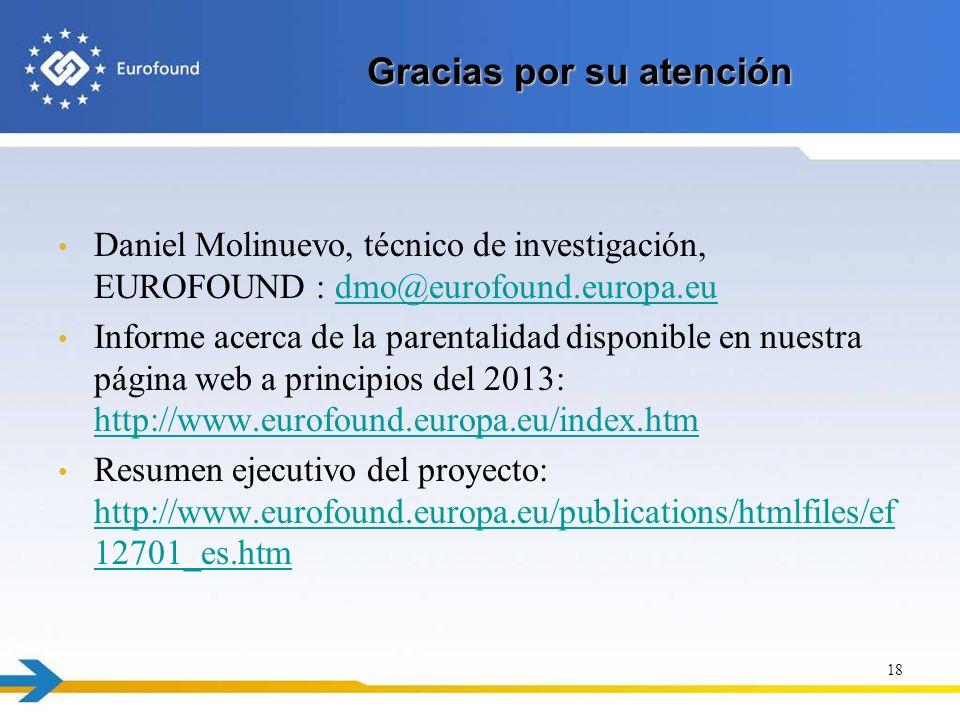 Gracias por su atención Daniel Molinuevo, técnico de investigación, EUROFOUND : dmo@eurofound.europa.eudmo@eurofound.europa.eu Informe acerca de la pa