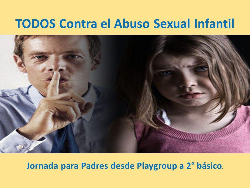 TODOS Contra el Abuso Sexual Infantil Jornada para Padres desde Playgroup a 2° básico.
