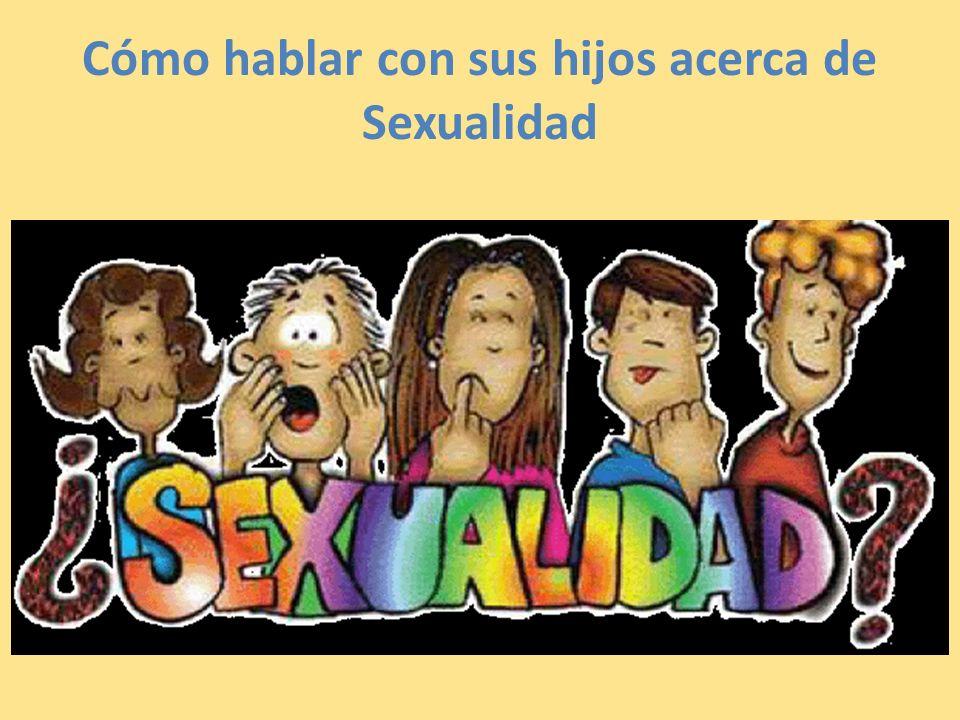 Cómo hablar con sus hijos acerca de Sexualidad