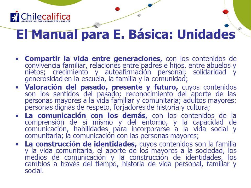 El Manual para E. Básica: Unidades Compartir la vida entre generaciones, con los contenidos de convivencia familiar, relaciones entre padres e hijos,