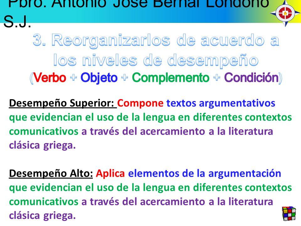 Desempeño Superior: Compone textos argumentativos que evidencian el uso de la lengua en diferentes contextos comunicativos a través del acercamiento a la literatura clásica griega.
