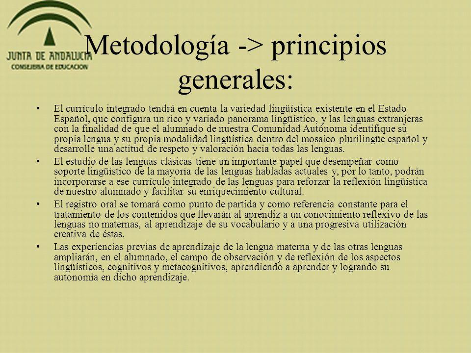 Metodología -> principios generales: El currículo integrado tendrá en cuenta la variedad lingüística existente en el Estado Español, que configura un