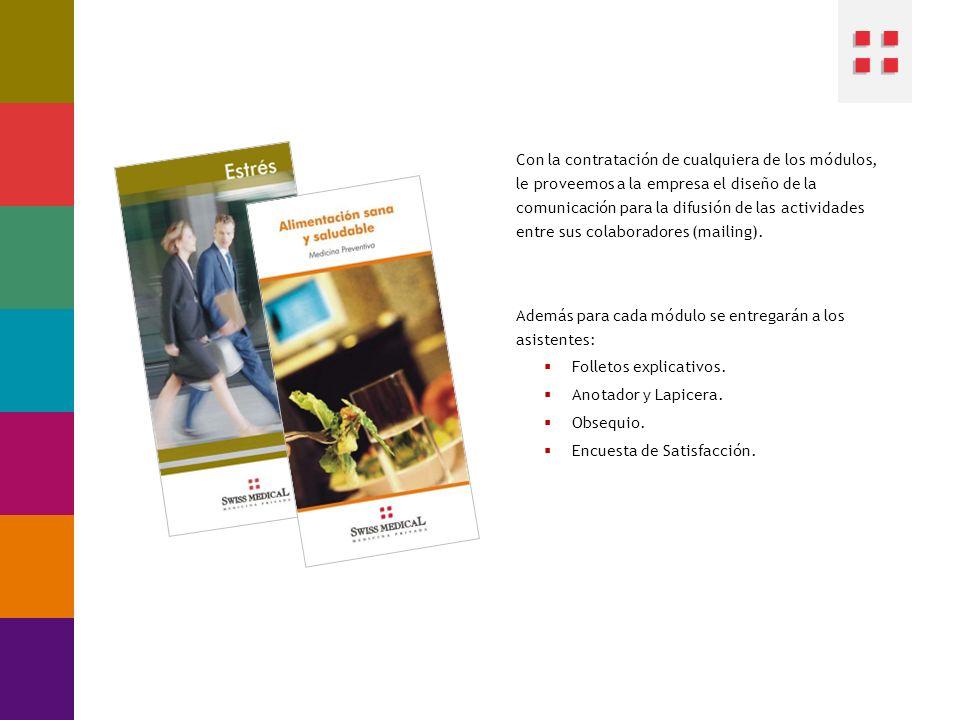 Con la contratación de cualquiera de los módulos, le proveemos a la empresa el diseño de la comunicación para la difusión de las actividades entre sus