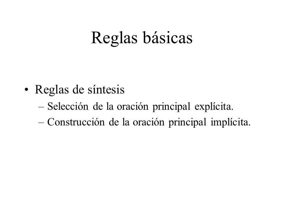 Reglas básicas Reglas de síntesis –Selección de la oración principal explícita.