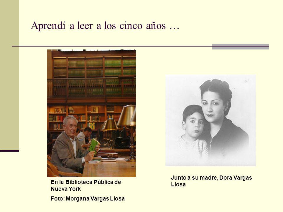 Aprendí a leer a los cinco años … En la Biblioteca Pública de Nueva York Foto: Morgana Vargas Llosa Junto a su madre, Dora Vargas Llosa