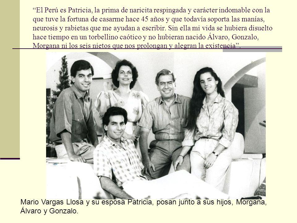 El Perú es Patricia, la prima de naricita respingada y carácter indomable con la que tuve la fortuna de casarme hace 45 años y que todavía soporta las manías, neurosis y rabietas que me ayudan a escribir.