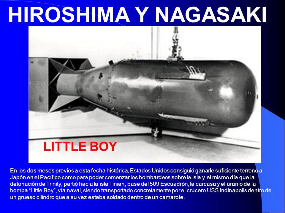 HIROSHIMA Y NAGASAKI En los dos meses previos a esta fecha histórica, Estados Unidos consiguió ganarle suficiente terreno a Japón en el Pacífico como