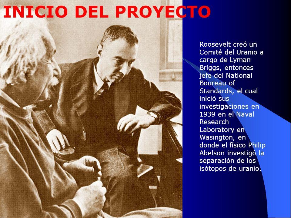 Roosevelt creó un Comité del Uranio a cargo de Lyman Briggs, entonces jefe del National Boureau of Standards, el cual inició sus investigaciones en 19