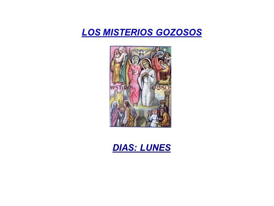 LOS MISTERIOS GOZOSOS DIAS: LUNES