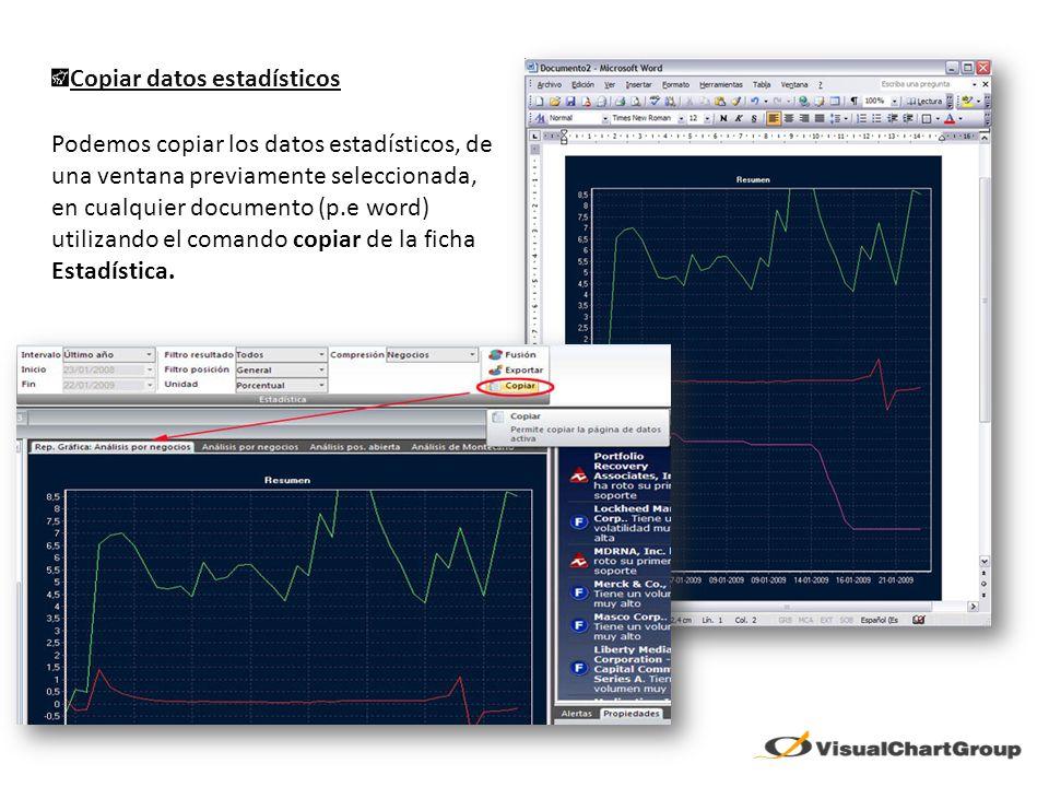 Copiar datos estadísticos Podemos copiar los datos estadísticos, de una ventana previamente seleccionada, en cualquier documento (p.e word) utilizando el comando copiar de la ficha Estadística.