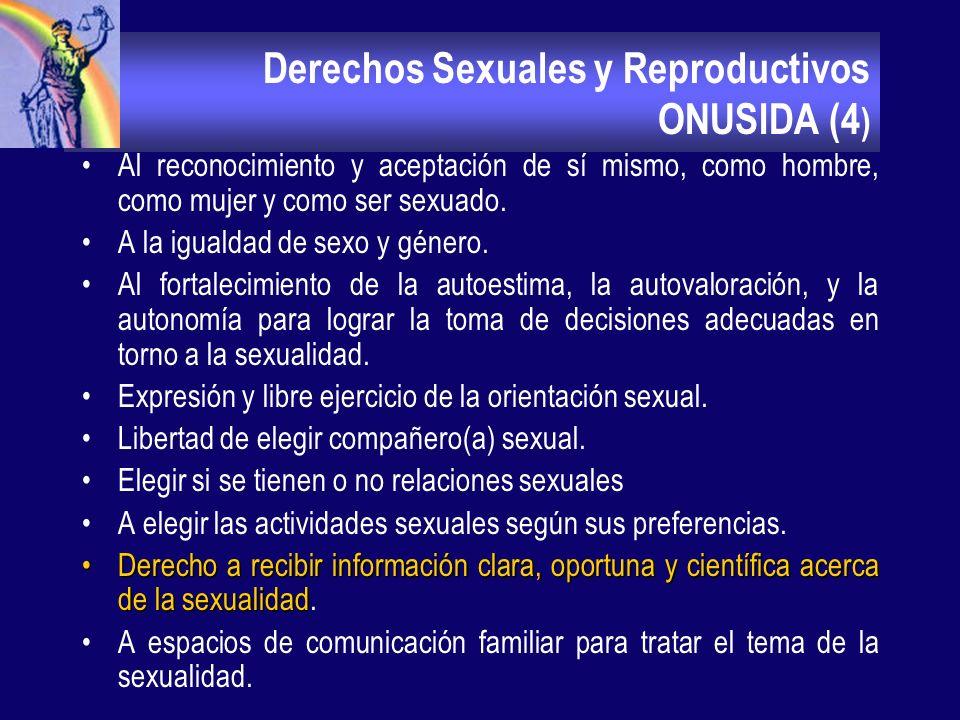 Derechos Sexuales y Reproductivos ONUSIDA (3) Derecho a la vida, derecho fundamental que permite el disfrute de los demás derechos. Derecho a la integ