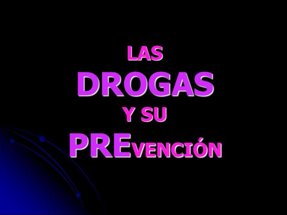 LAS DROGAS Y SU PREVENCIÓN