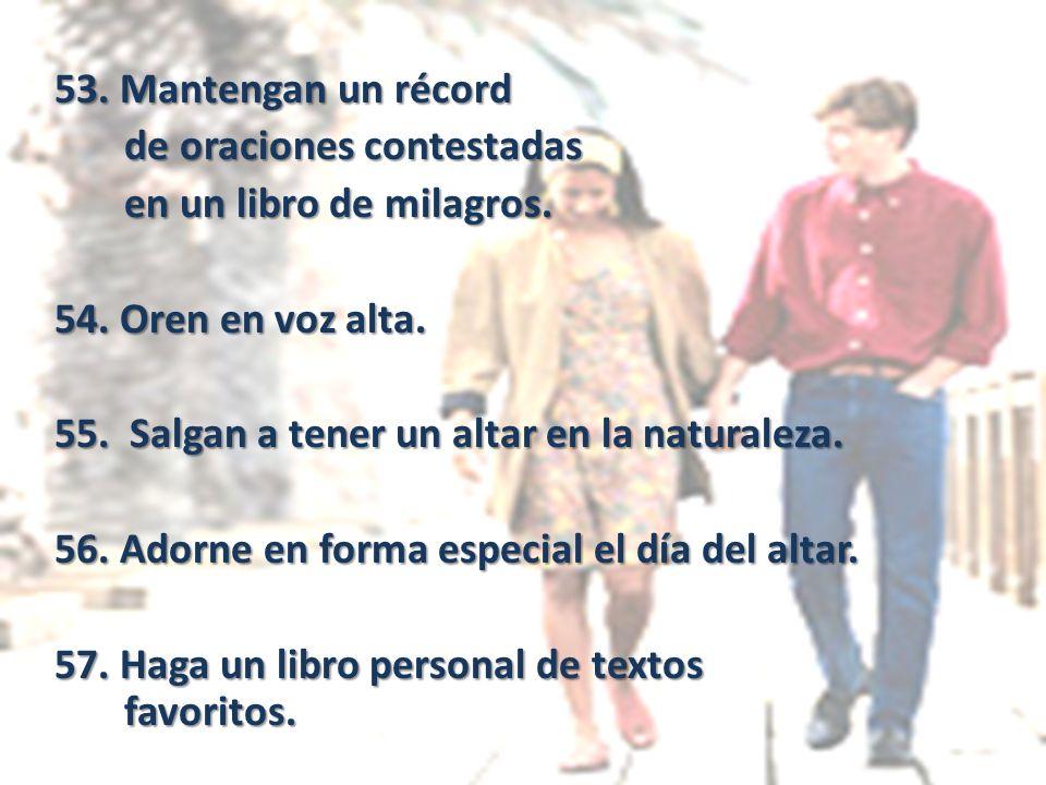 53.Mantengan un récord de oraciones contestadas en un libro de milagros.