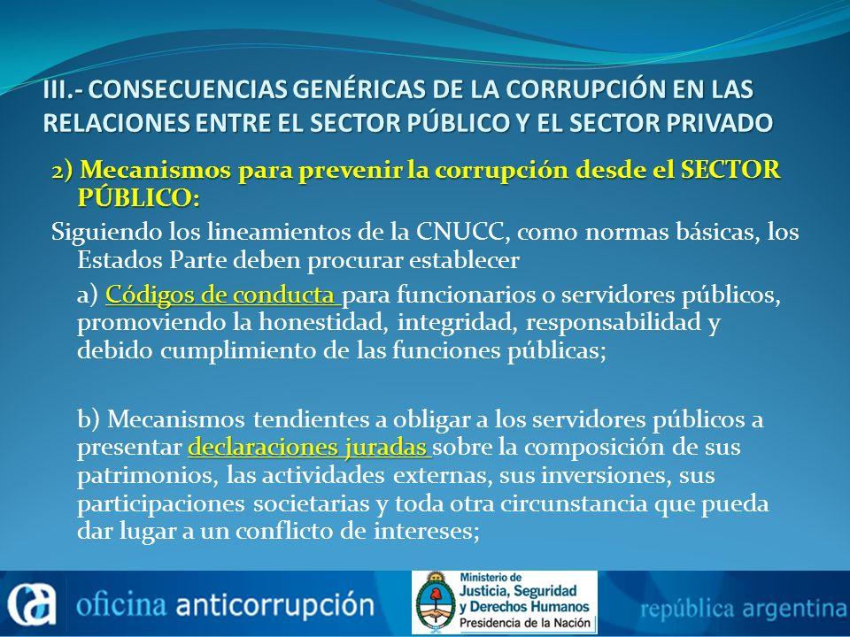 III.- CONSECUENCIAS GENÉRICAS DE LA CORRUPCIÓN EN LAS RELACIONES ENTRE EL SECTOR PÚBLICO Y EL SECTOR PRIVADO 2) Mecanismos para prevenir la corrupción