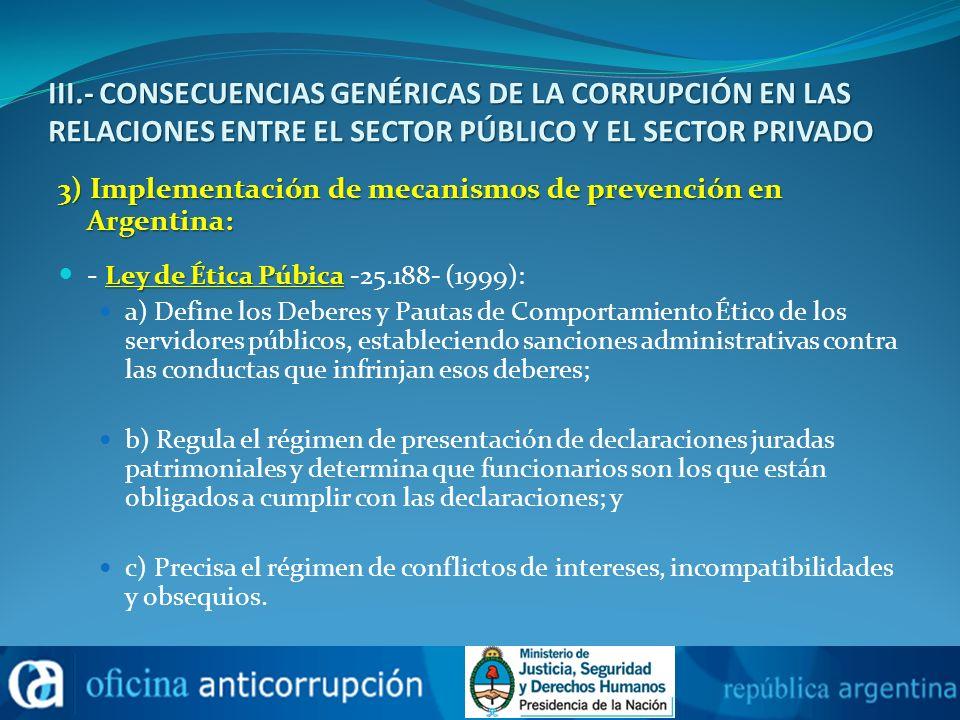 III.- CONSECUENCIAS GENÉRICAS DE LA CORRUPCIÓN EN LAS RELACIONES ENTRE EL SECTOR PÚBLICO Y EL SECTOR PRIVADO 3) Implementación de mecanismos de preven