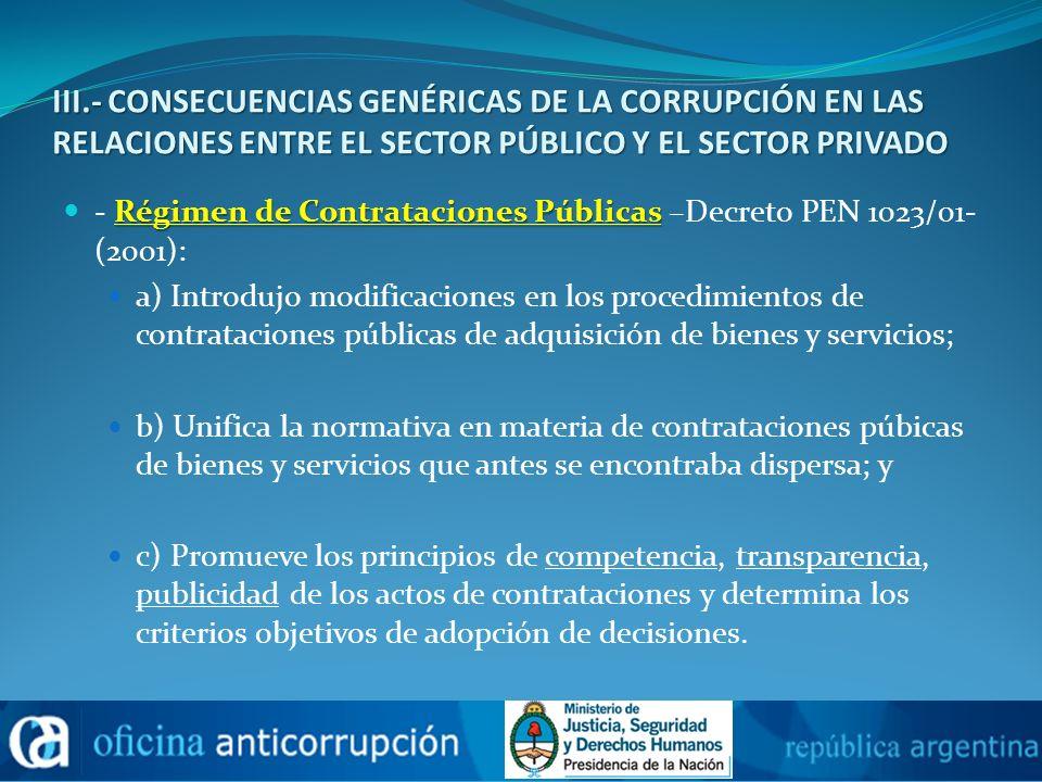 III.- CONSECUENCIAS GENÉRICAS DE LA CORRUPCIÓN EN LAS RELACIONES ENTRE EL SECTOR PÚBLICO Y EL SECTOR PRIVADO Régimen de Contrataciones Públicas - Régi