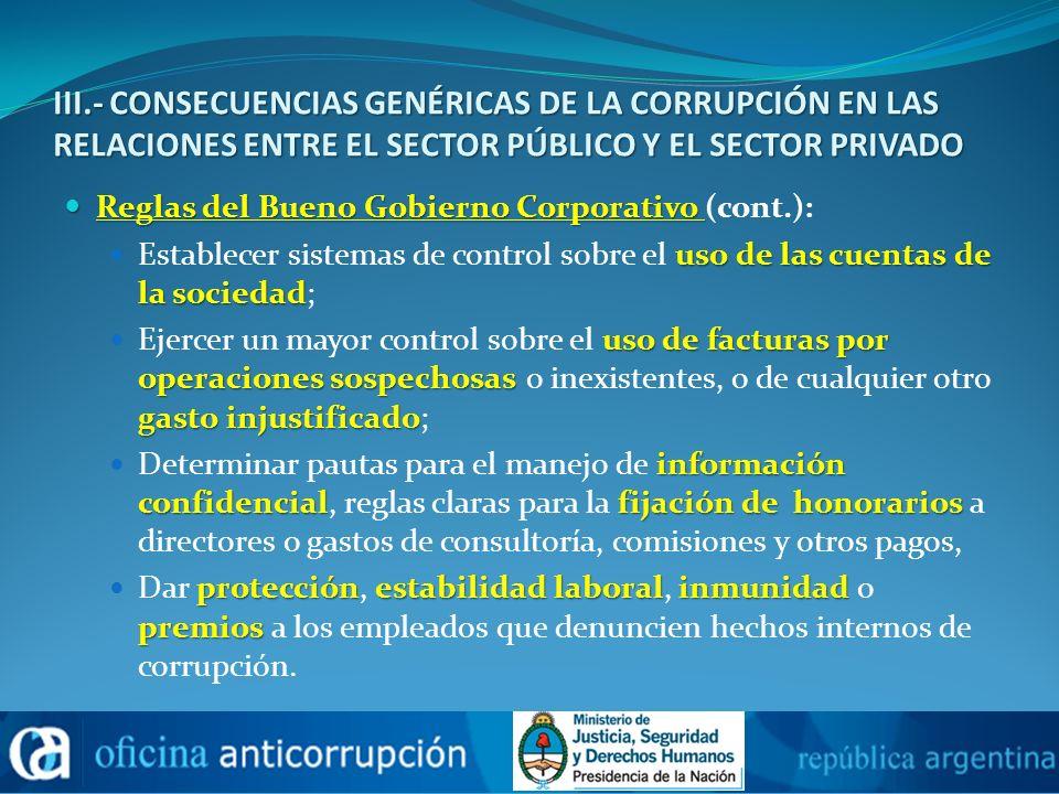 III.- CONSECUENCIAS GENÉRICAS DE LA CORRUPCIÓN EN LAS RELACIONES ENTRE EL SECTOR PÚBLICO Y EL SECTOR PRIVADO Reglas del Bueno Gobierno Corporativo Reg