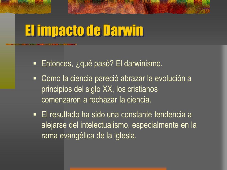 El impacto de Darwin Entonces, ¿qué pasó.El darwinismo.