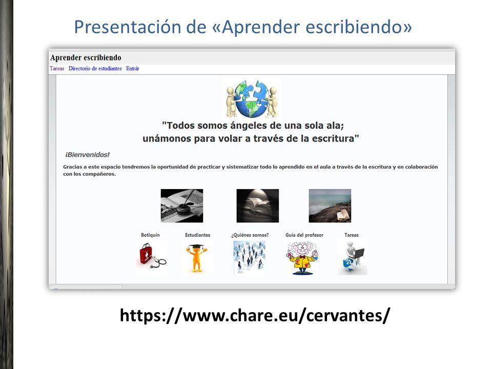 Presentación de «Aprender escribiendo» https://www.chare.eu/cervantes/