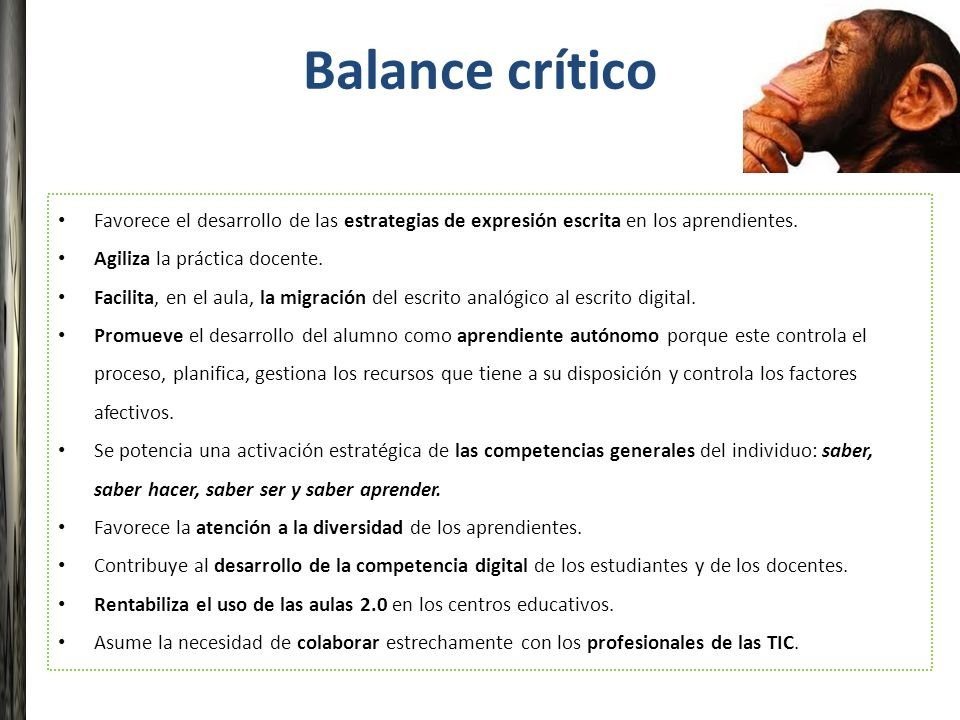 Balance crítico Favorece el desarrollo de las estrategias de expresión escrita en los aprendientes. Agiliza la práctica docente. Facilita, en el aula,