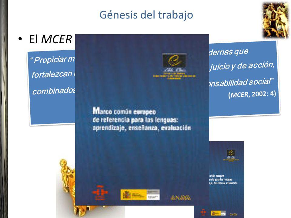El MCER propone: Propiciar métodos de enseñanza de lenguas modernas que fortalezcan la independencia de pensamiento, de juicio y de acción, combinados