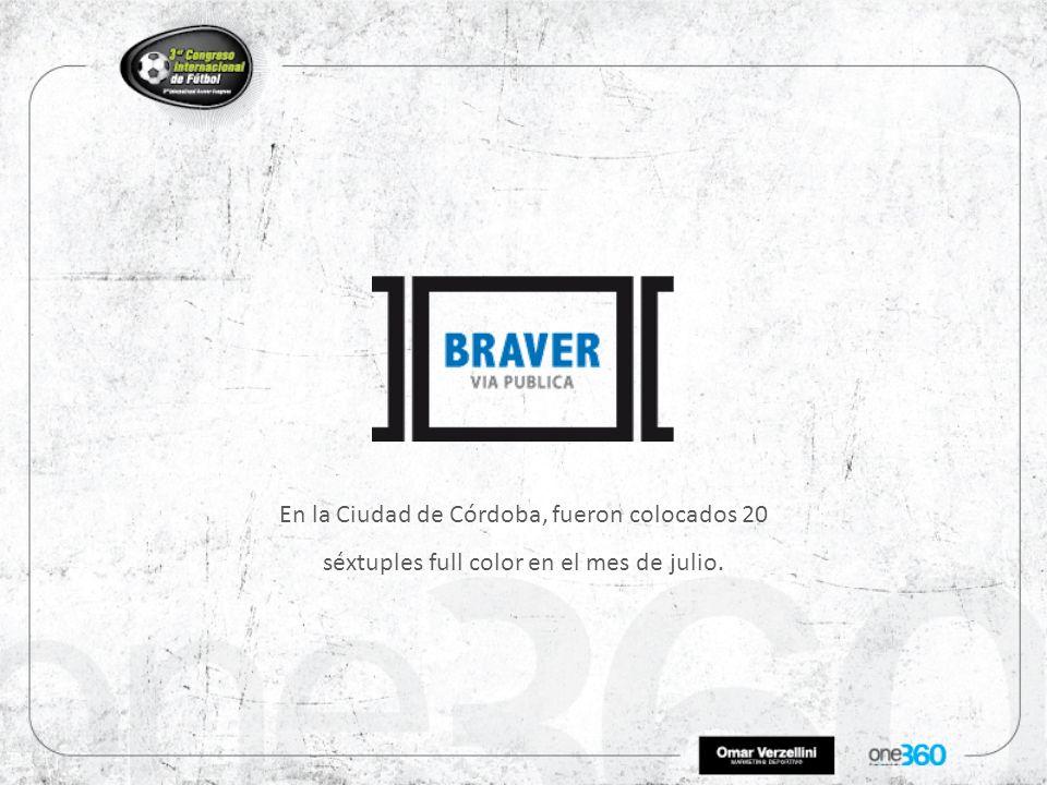 En la Ciudad de Córdoba, fueron colocados 20 séxtuples full color en el mes de julio.