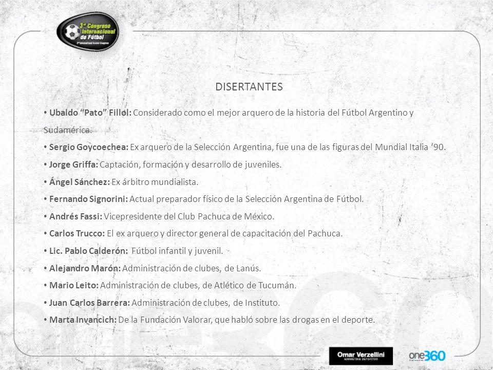 DISERTANTES Ubaldo Pato Fillol: Considerado como el mejor arquero de la historia del Fútbol Argentino y Sudamérica.