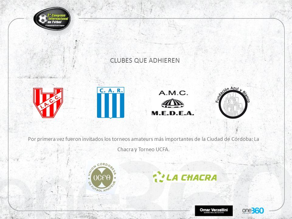 CLUBES QUE ADHIEREN Por primera vez fueron invitados los torneos amateurs más importantes de la Ciudad de Córdoba: La Chacra y Torneo UCFA.