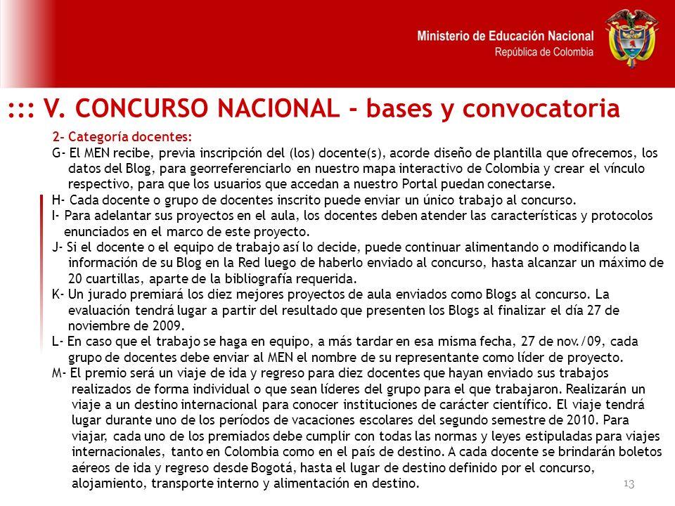 13 ::: V. CONCURSO NACIONAL - bases y convocatoria 2- Categoría docentes: G- El MEN recibe, previa inscripción del (los) docente(s), acorde diseño de
