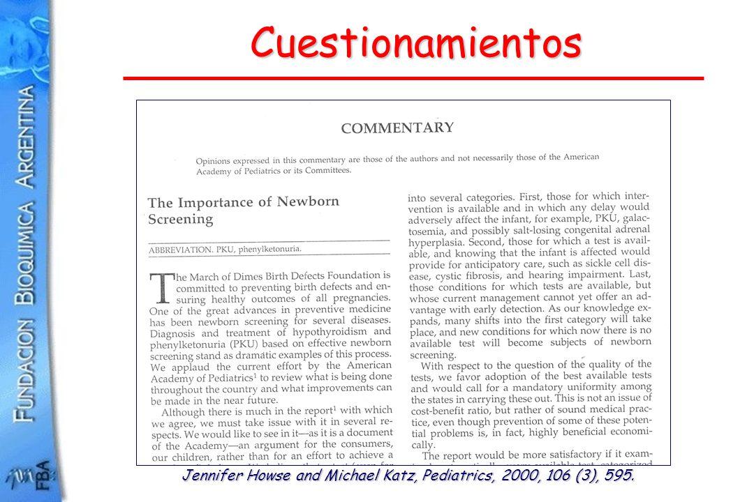 Cuestionamientos Jennifer Howse and Michael Katz, Pediatrics, 2000, 106 (3), 595.