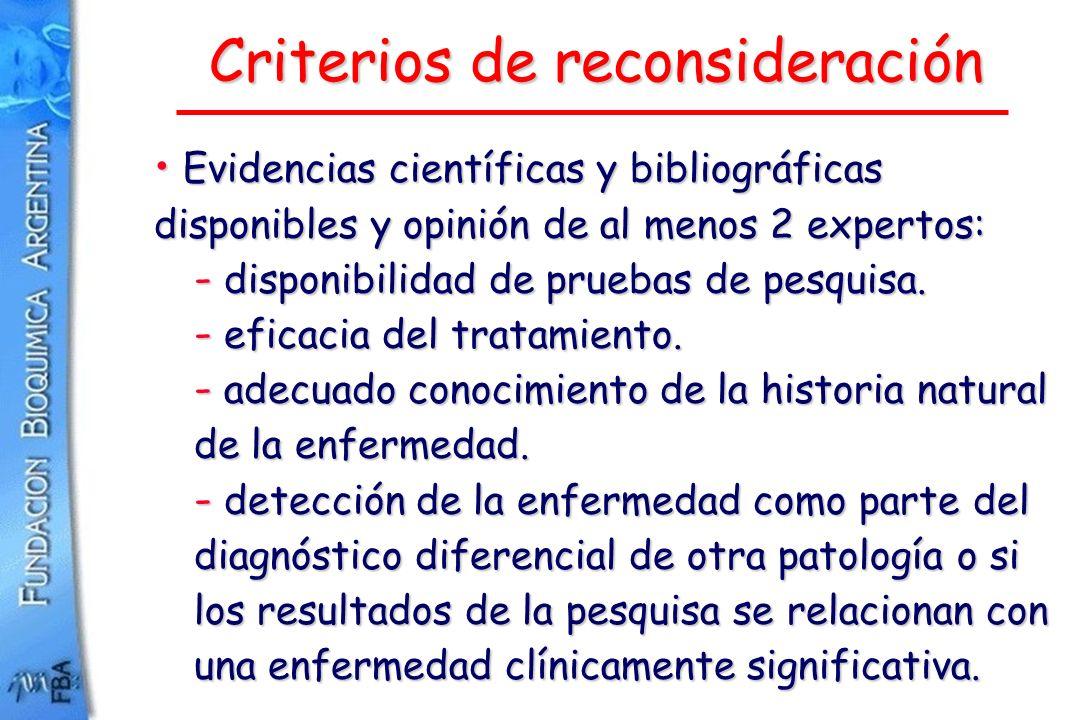 Criterios de reconsideración Evidencias científicas y bibliográficas disponibles y opinión de al menos 2 expertos: Evidencias científicas y bibliográf