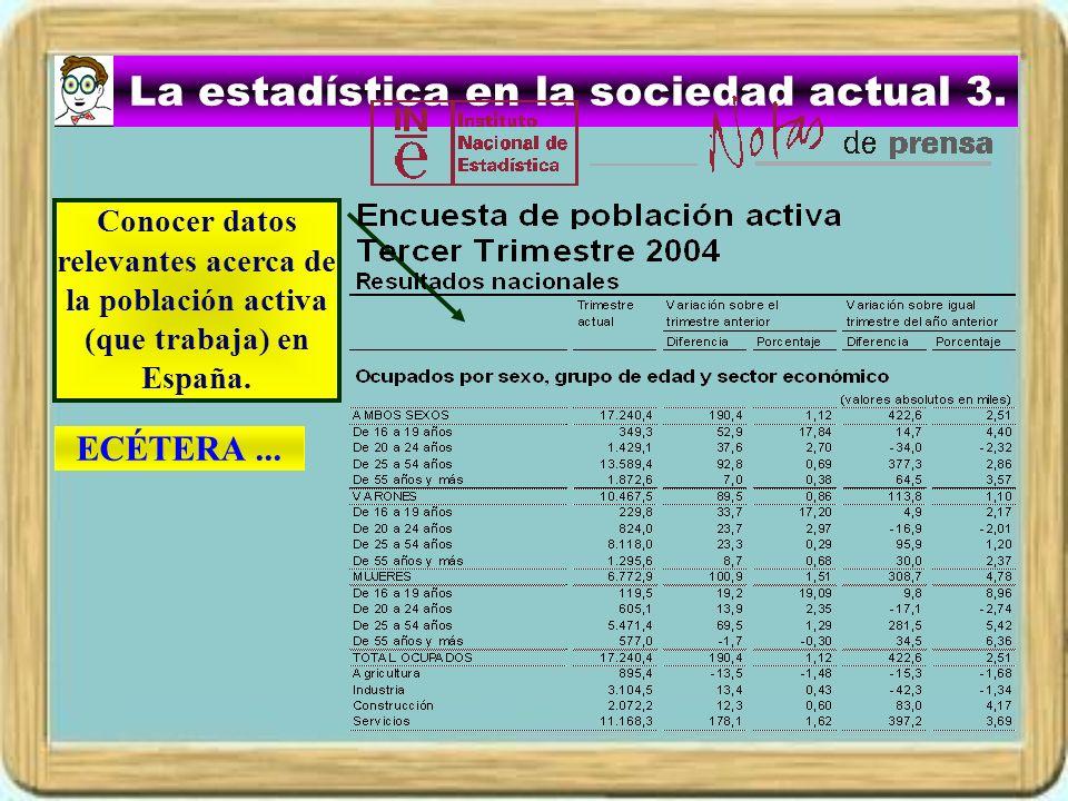 La estadística en la sociedad actual 3. Conocer datos relevantes acerca de la población activa (que trabaja) en España. ECÉTERA...
