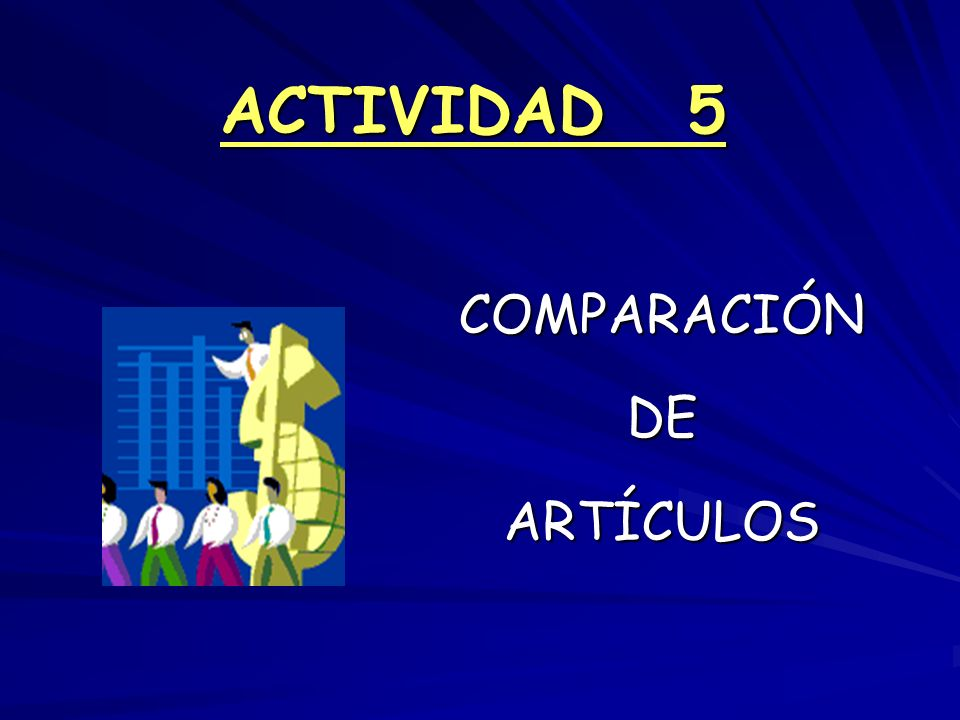ACTIVIDAD 5 COMPARACIÓNDEARTÍCULOS