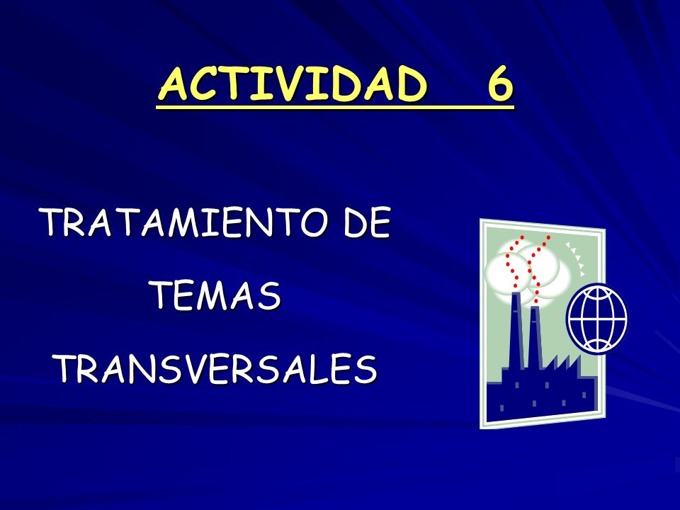 ACTIVIDAD 6 TRATAMIENTO DE TEMASTRANSVERSALES