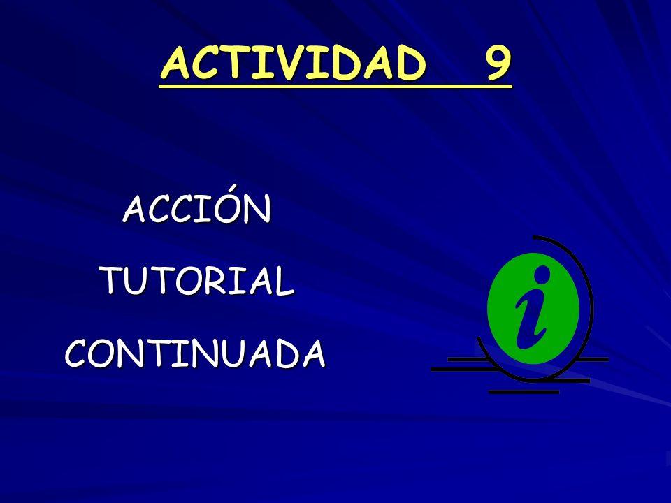 ACTIVIDAD 9 ACCIÓNTUTORIALCONTINUADA