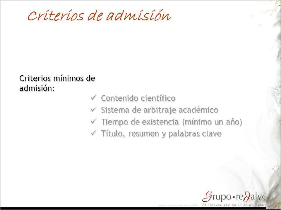 Criterios de admisión Criterios mínimos de admisión: Contenido científico Contenido científico Sistema de arbitraje académico Sistema de arbitraje aca
