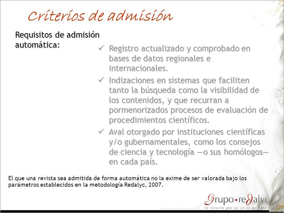 Criterios de admisión Requisitos de admisión automática: Registro actualizado y comprobado en bases de datos regionales e internacionales. Registro ac