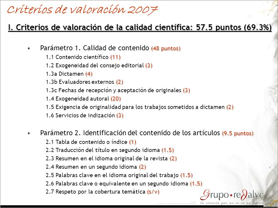 Criterios de valoración 2007 I. Criterios de valoración de la calidad científica: 57.5 puntos (69.3%) (48 puntos)Parámetro 1. Calidad de contenido (48