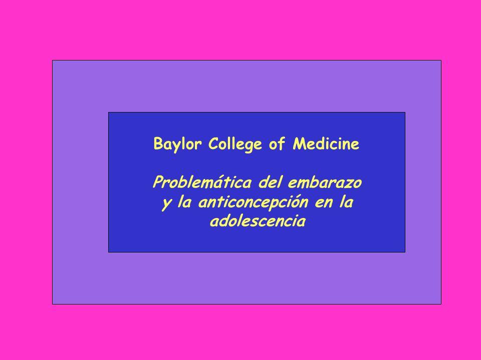 Baylor College of Medicine Problemática del embarazo y la anticoncepción en la adolescencia